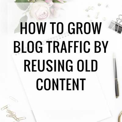 Reuse Old Blog Content To Grow Traffic & Get New Readers