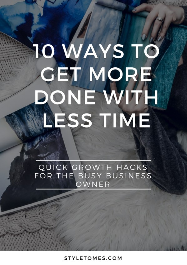 10 Ways To Get More Done In Less Time