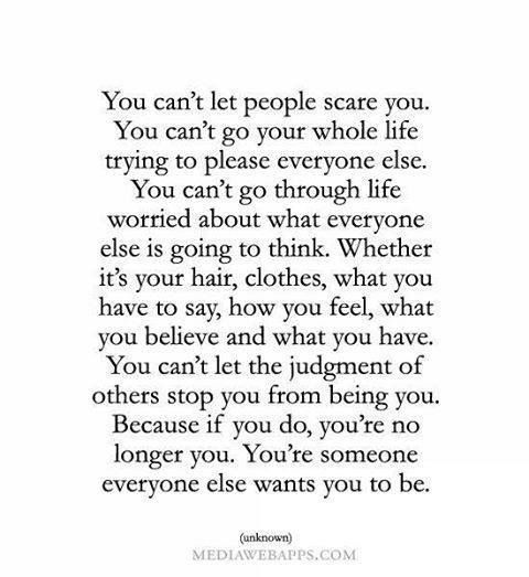 You can't let people scare you