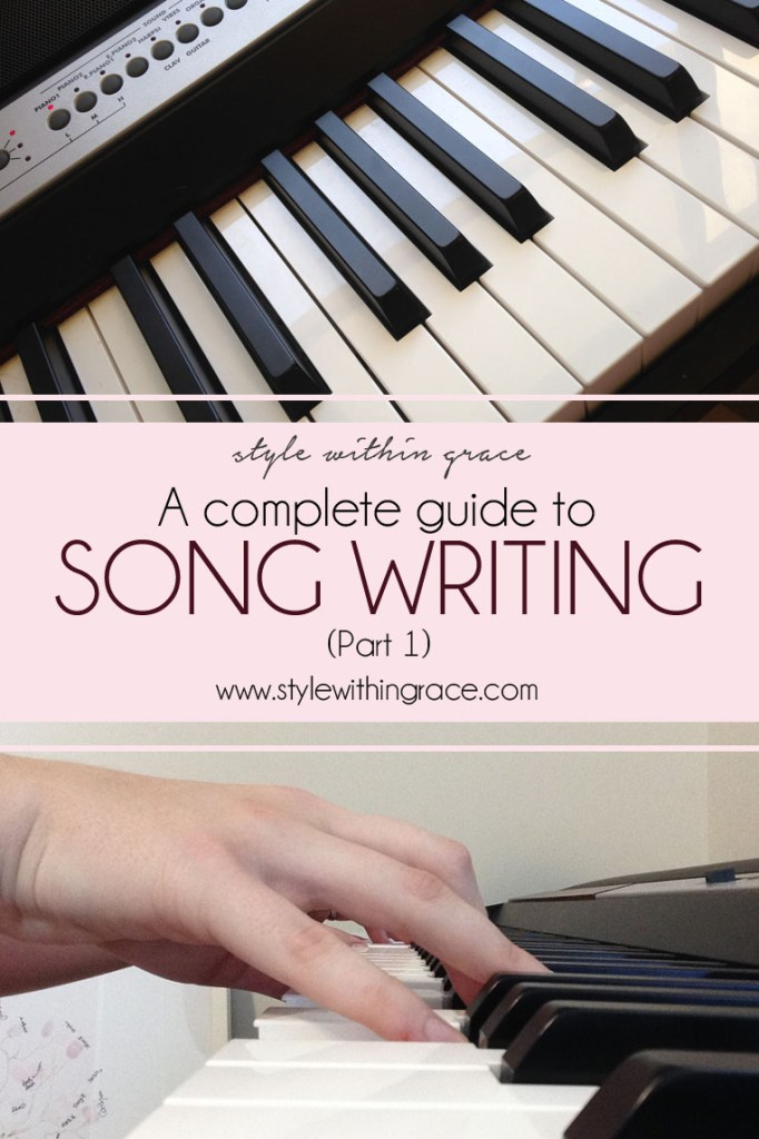 A Complete Guide to Song Writing (Part 1)