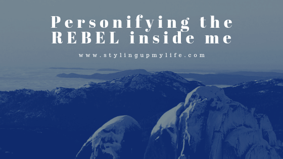 Personifying the REBEL inside me
