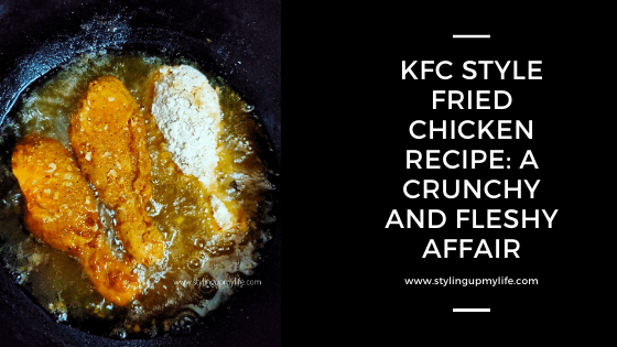 KFC style fried chicken recipe: A crunchy and fleshy affair