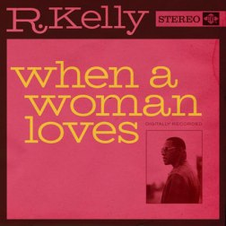 rkelly-whenawomanloves