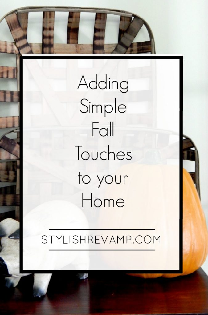 Adding Fall Touches To Your Home  Stylish Revamp
