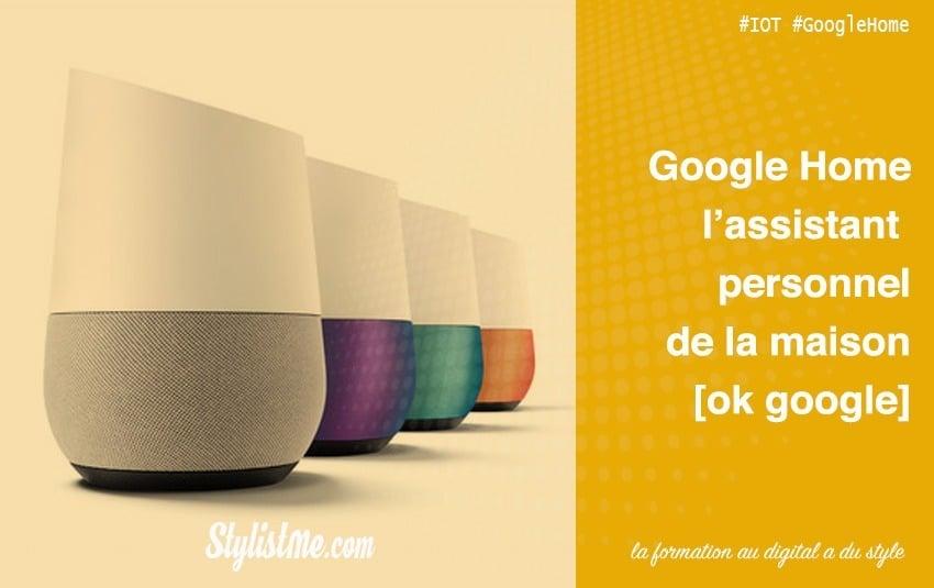 Google Home l'assistant personnel vocal de la maison