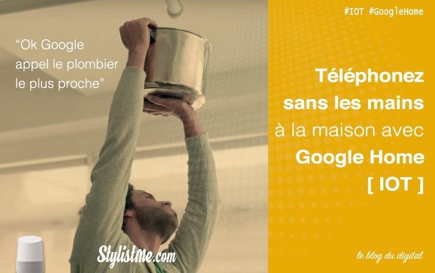 Comment téléphoner avec Google Home ou Google Home mini