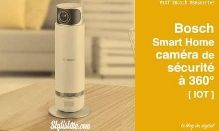 Bosch 360 caméra connectée intérieure avis test prix sécurité