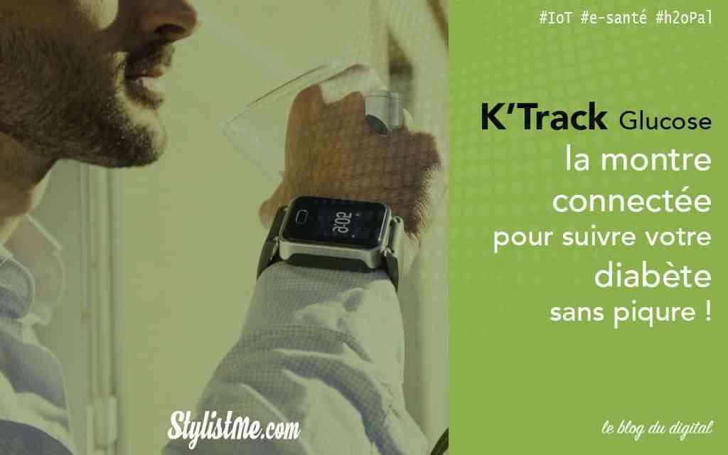 K'Watch Glucose test avis de la montre de suivi de sa glycémie sans piqure