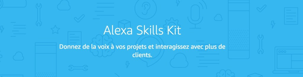 Amazon Alexa skills France Canada développer