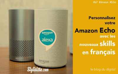 Meilleures Skills Alexa Amazon France : Boostez votre enceinte vocale Amazon ou compatible
