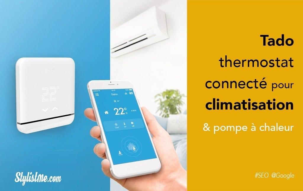 Tado climatisation nouveau thermostat connecté pour PAC test avis prix
