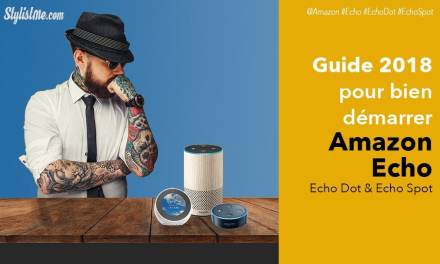 Guide Amazon Écho ou Écho Dot : bien débuter avec Amazon Alexa