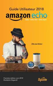 Guide Amazon Echo, Echo Dot et Echo Spot 2018 france