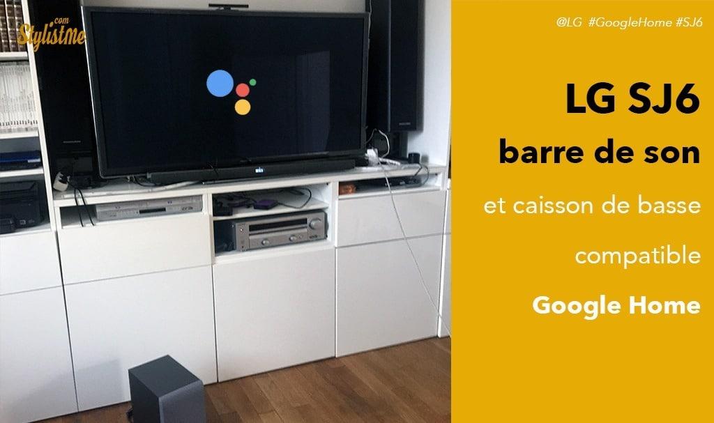 LG-SJ6-avis-test-enceinte-soundbar-google-home