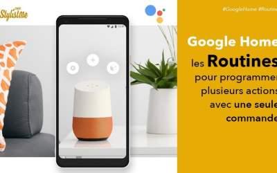Routine Google Home comment y accéder et en créer