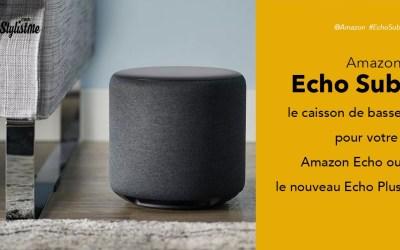 Amazon Echo Sub test avis du caisson de basse pour Echo