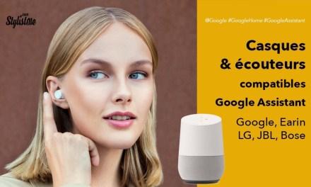 Comparatif écouteurs casques compatible Google Assistant
