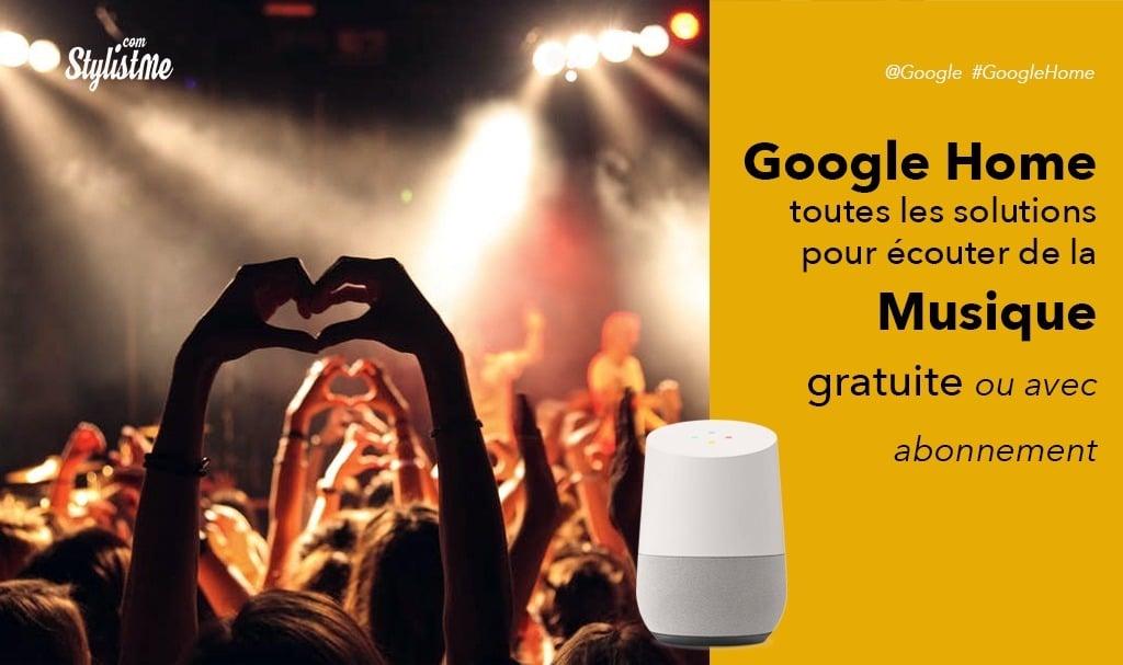 Comment écouter de la musique sur Google Home gratuitement ou en payant