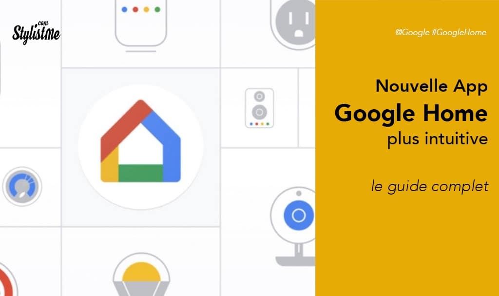 Google Home nouvelle application plus intuitive pour la maison connectée