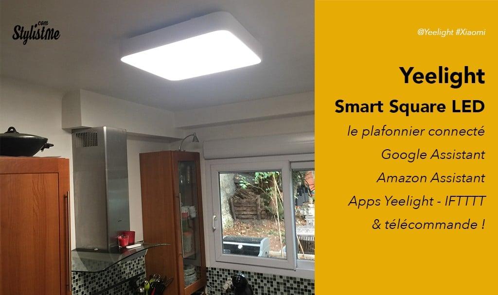 Yeelight Smart Square LED avis test du plafonnier connecté Xiaomi