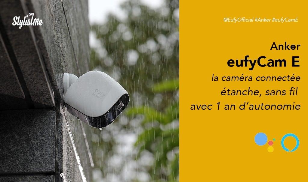EufyCam E prix test avis caméra connectée sans fil autonome 1 an