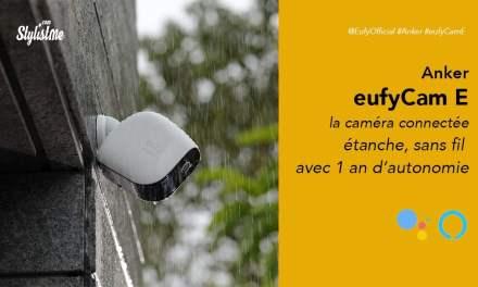 EufyCam E prix test avis caméra connectée réellement sans fil autonome 1 an