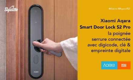 Xiaomi Aqara Smart Door Lock S2 Pro la poignée serrure connectée