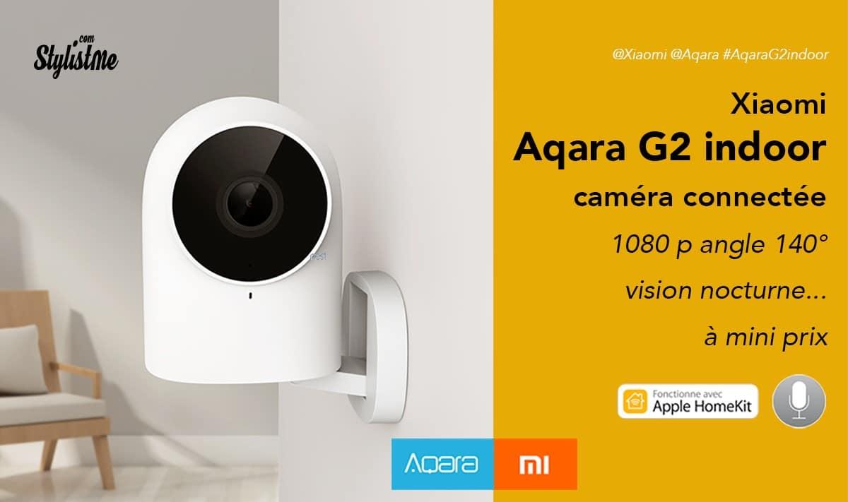 Aqara G2 indoor caméra pour Apple Homekit au tarif Xiaomi