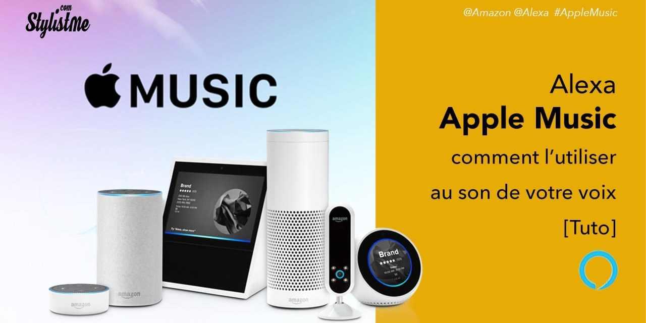 Comment utiliser Apple Music avec Alexa sur enceintes Amazon Echo