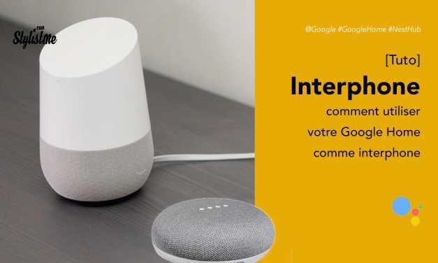 Comment utiliser Google Home comme interphone dans la maison