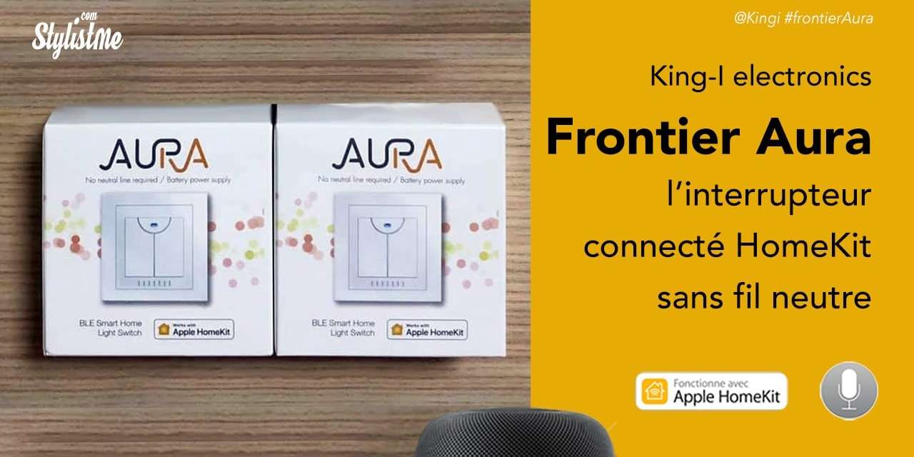 Interrupteur HomeKit Frontier Aura enfin une solution sans fil neutre