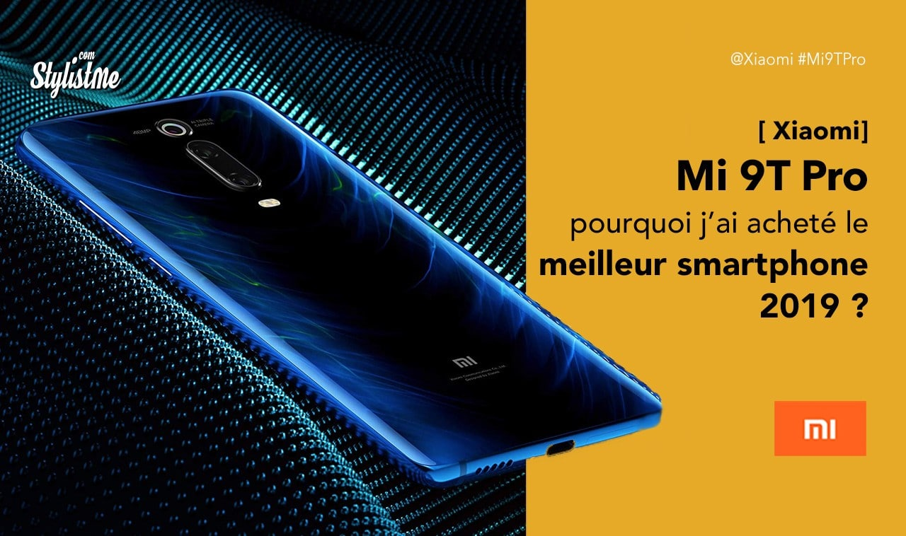 Xiaomi Mi i 9T Pro meilleur smartphone 2019
