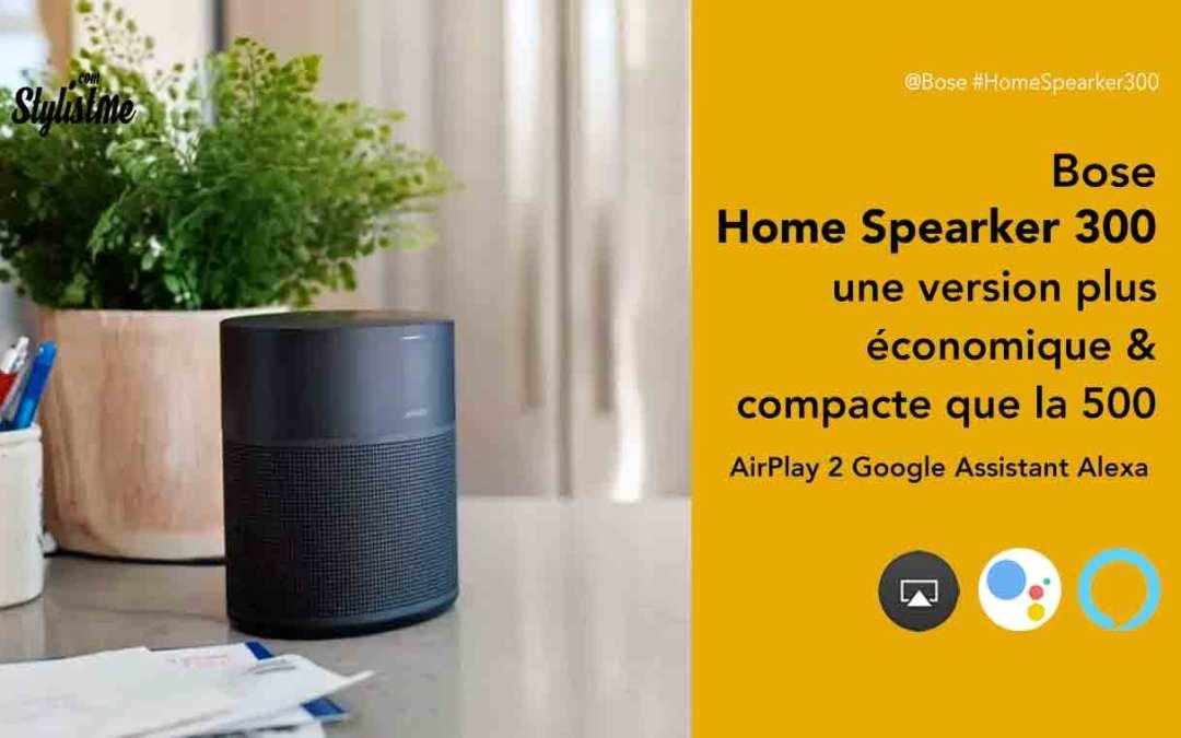 Bose Home Speaker 300 prix avis enceinte Alexa Google Assistant et AirPlay 2