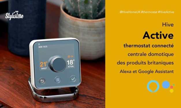 Hive Active prix avis thermostat connecté Alexa Google Assistant