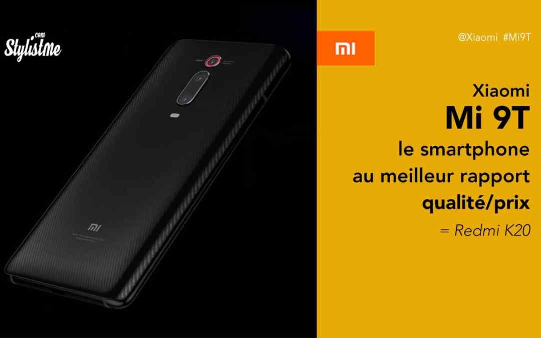 Xiaomi Mi 9T test avis du smartphone au meilleur rapport qualité prix
