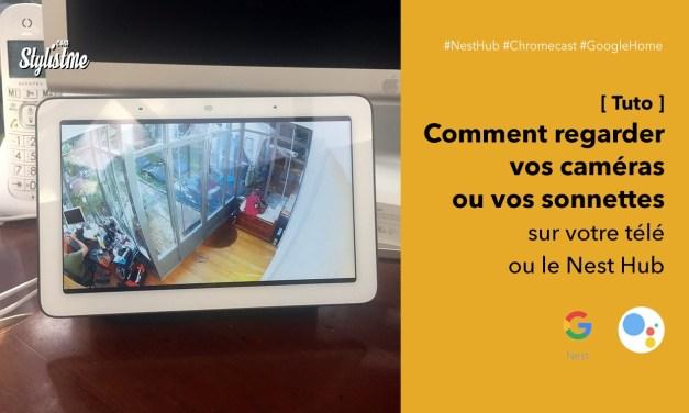 Comment voir votre caméra ou sonnette sur votre télé ou Nest Hub [tuto]