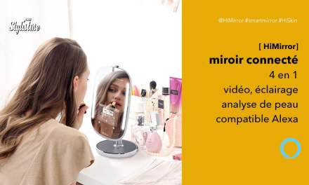 HiMirror Mini prix avis test du miroir et assistant beauté