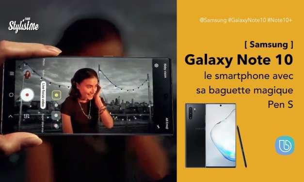 Galaxy Note 10 avis prix test smartphone loisir et pro de Samsung