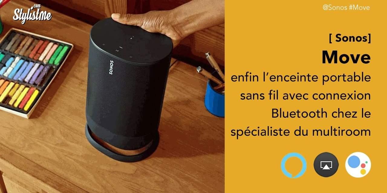 Sonos Move prix avis test : enfin une enceinte portable avec Bluetooth et Wi-Fi