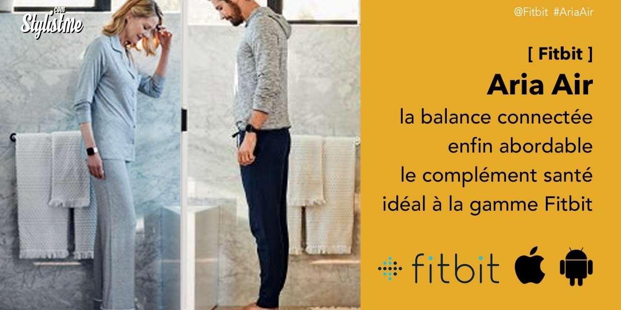Fitbit Aria Air nouvelle balance connectée pour une rentrée en forme