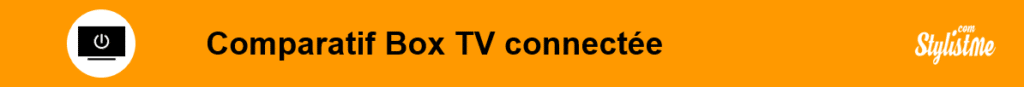 Comparatif meilleure box TV Android Apple