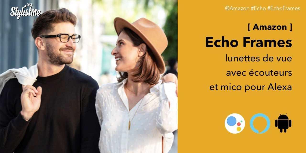 Echo Frames les lunettes avec écouteurs et micro Alexa d'Amazon intégré