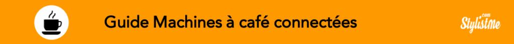 Comparatif meilleure machine à café connectée