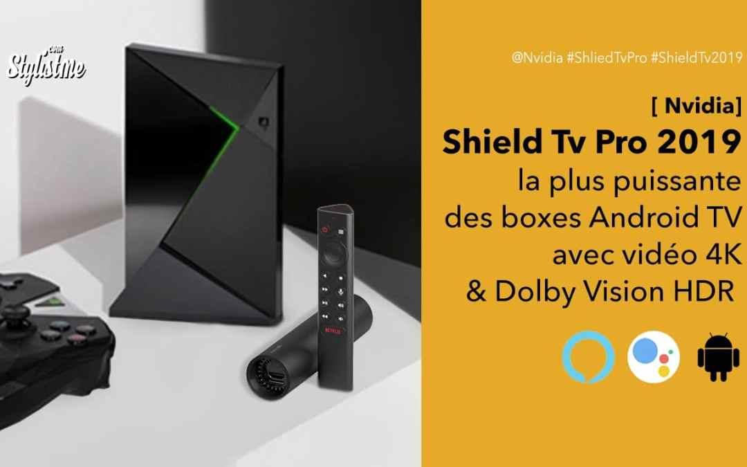 Nvidia Shield TV Pro avis prix test la box Android Tv ultime