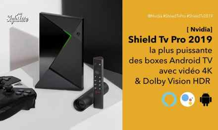 Nvidia Shield TV Pro avis prix test la box Android Tv ultime