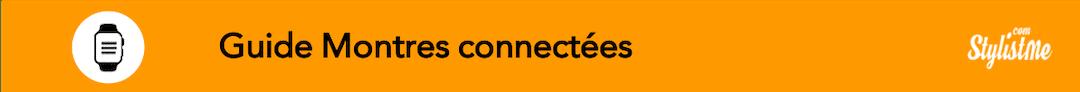 Guide montres connectées comparatif