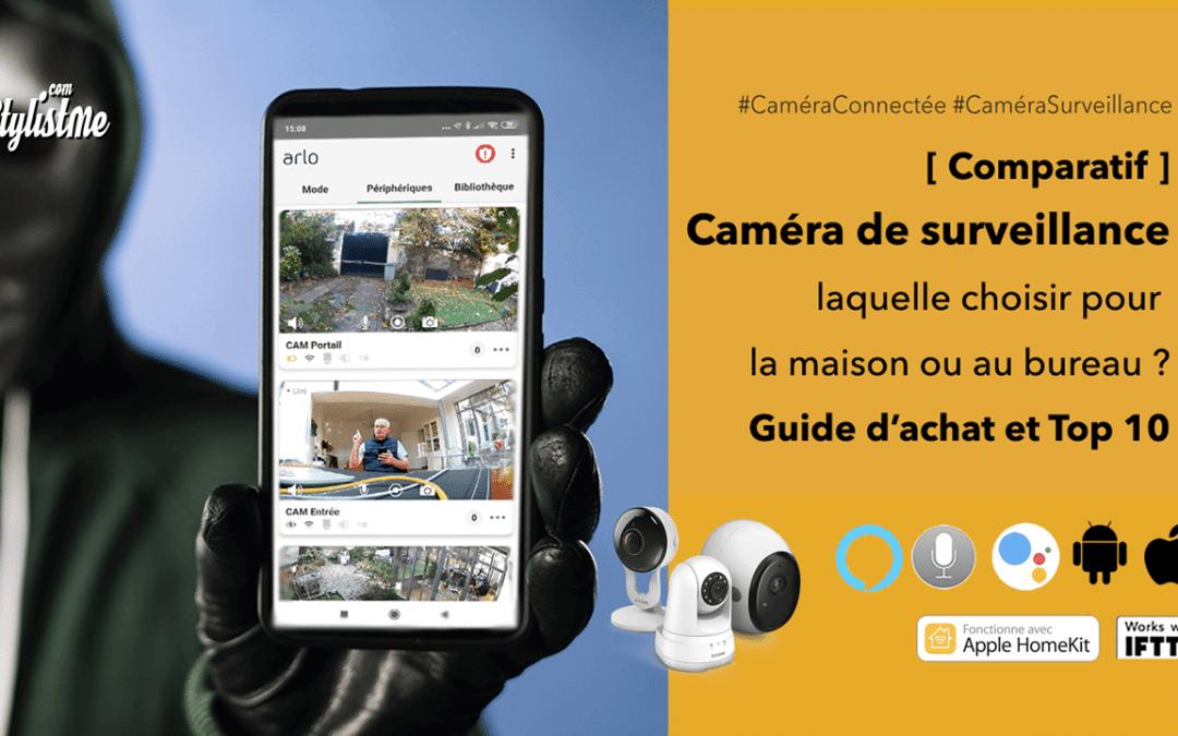 Meilleure caméra de surveillance connectée comparatif 2019 et guide achat