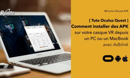Comment installer des apps APK sur Oculus Quest avec un Mac ou PC [Tuto]