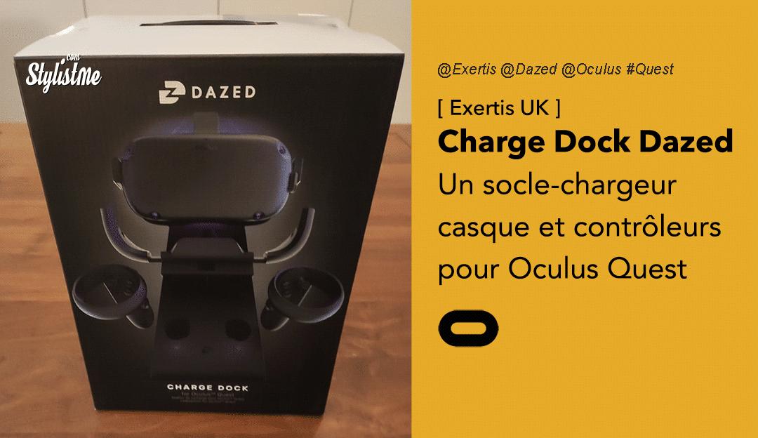 Dock Dazed socle chargeur Oculus Quest test avis prix