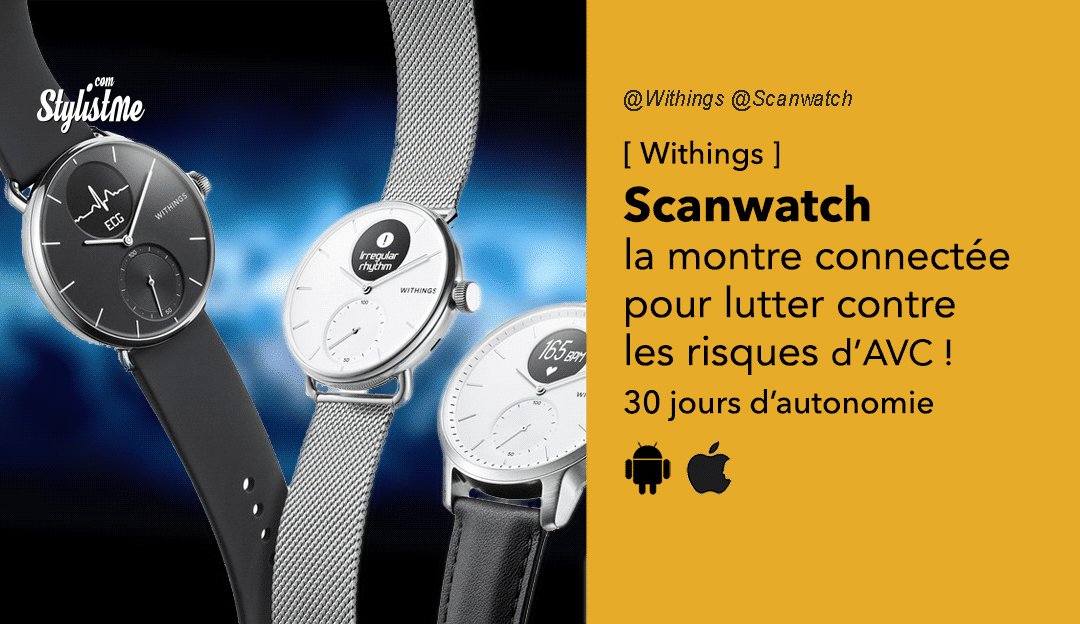 Withings Scanwatch avis prix test : montre connectée anti AVC